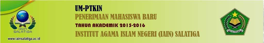 Penerimaan Mahasiswa Baru jalur UM-PTKIN tahun 2015-2016
